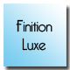 Finition luxe