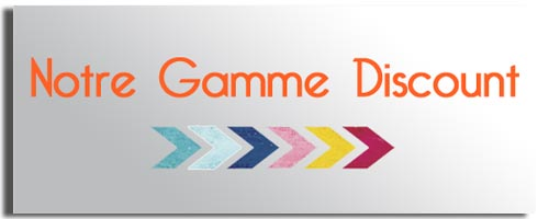 Notre gamme discount